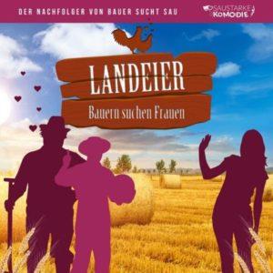 Das Plakat der Komödie Landeier - Bauern suchen Frauen am 20.05.2021 im Congress Center Ramstein